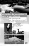 Livre numérique Utilisation des biomarqueurs pour la surveillance de la qualité de l'environnement