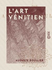 L'Art v?nitien, Architecture, sculpture, peinture