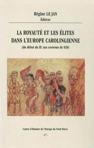 Livre numérique La royauté et les élites dans l'Europe carolingienne (du début du ixe aux environs de 920)