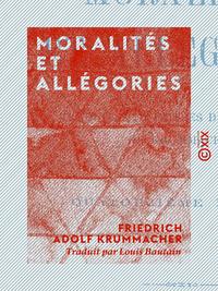 Moralités et Allégories