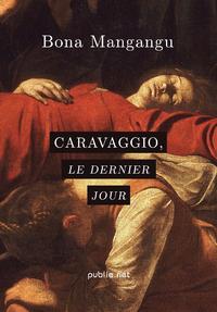Livre numérique Caravaggio, le dernier jour