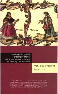 Livre numérique Debates históricos contemporáneos: africanos y afrodescendientes en México y Centroamérica