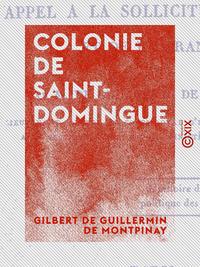 Colonie de Saint-Domingue - Appel à la sollicitude du Roi et de la France