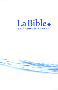 La Bible en fran?ais courant sans notes, sans les livres deut?rocanoniques