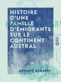 Histoire d'une famille d'?migrants sur le continent austral - L 'Alsace-Lorraine en Australie