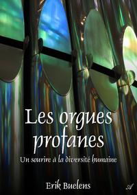 Les orgues profanes, un sourire à la diversité humaine