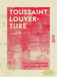Toussaint Louverture - Poème dramatique