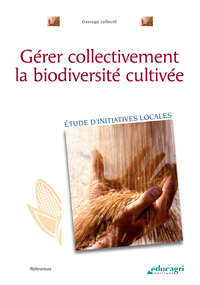 G?rer collectivement la biodiversit? cultiv?e (ePub), ?tude d'initiatives locales