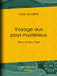 Voyage aux pays mystérieux
