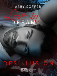 Love in Dream, tome 2 : Désillusion