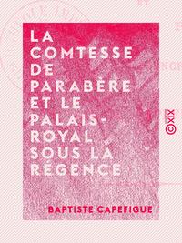 La Comtesse de Parabère et le Palais-Royal sous la Régence