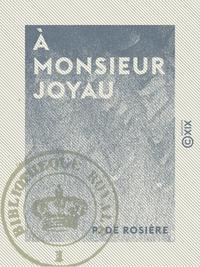 À Monsieur Joyau - Délégué des Établissements français dans l'Inde