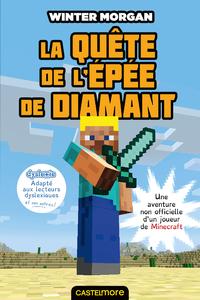 Une aventure non officielle d'un joueur de Minecraft. Volume 1, La quête de l'épée de diamant