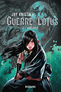 La guerre du Lotus. Volume 2, Kinslayer
