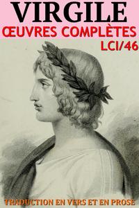 Virgile - Oeuvres Complètes en vers et en prose LCI/46 (Annoté) (Edition augmentée)