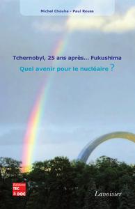 Livre numérique Tchernobyl, 25 ans après… Fukushima. Quel avenir pour le nucléaire ?