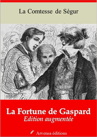 La Fortune de Gaspard – suivi d'annexes