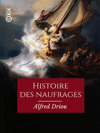 Image de couverture (Histoire des naufrages, pirateries, abordages, famines, hivernages...)