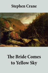 cranes use of ironic symbolism in the bride comes to yellow sky Free essay: stephen crane's the bride comes to yellow sky stephen crane's the bride comes to yellow sky, as well as his other western.