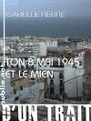 Livre numérique Ton 8 mai 1945 et le mien