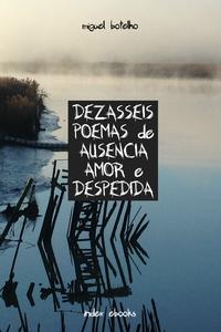 Dezasseis Poemas de Ausência, Amor e Despedida