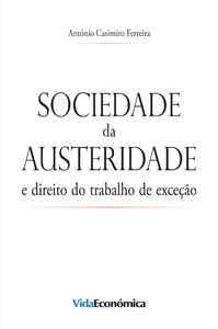 Sociedade da Austeridade, e direito do trabalho de exce??o