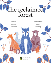 The reclaimed forest