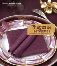 Pliages de serviettes collectif collectif loisirs cr atifs - Pliage serviettes de table ...