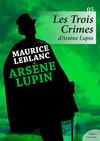 Livre numérique Les Trois Crimes d'Arsène Lupin