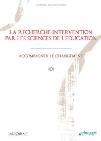 Recherche-intervention par les sciences de l'éducation (La) (ePub), Accompagner le changement