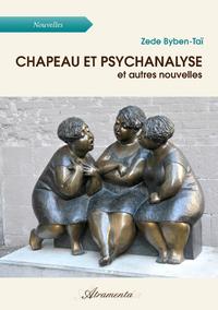 Chapeau et psychanalyse, et autres nouvelles