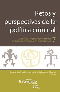 Retos y perspectivas de la política criminal, Cátedra de Investigación Científica del Centro de Investigación en Política Criminal N.°7