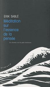Méditation sur l'essence de la pensée - Un chemin vers la paix intérieure