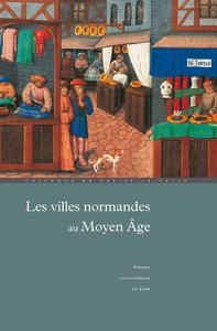 Les Villes normandes au Moyen Âge