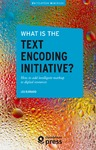 Livre numérique What is the Text Encoding Initiative?