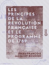 Les Principes de la Révolution française et le programme de 1789