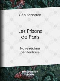Les Prisons de Paris, Notre régime pénitentiaire