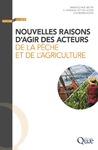 Livre numérique Nouvelles raisons d'agir des acteurs de la pêche et de l'agriculture
