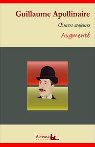 Guillaume Apollinaire : Oeuvres – suivi d'annexes (annotées, illustrées)