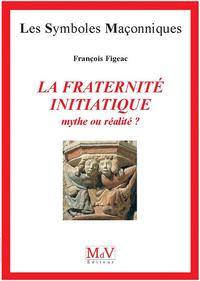 Livre numérique N.23 La fraternité initiatique : mythe ou réalité ?