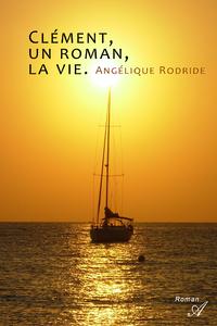 Clément, un roman, la vie