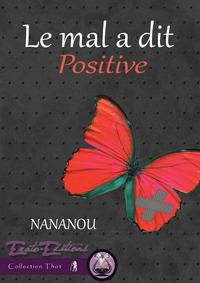 Le Mal a Dit, Positive