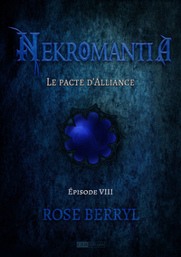 Nekromantia [Saison 1 - Épisode 8] - Le pacte d'Alliance
