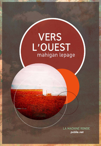 Vers l'Ouest, UN FASCINANT ROAD-MOVIE AVEC AUTO-STOP À TRAVERS L'OUEST CANADIEN...