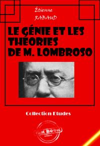 Le génie et les théories de M. Lombroso, édition intégrale