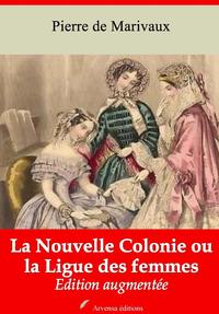 La Nouvelle Colonie ou la Ligue des femmes – suivi d'annexes