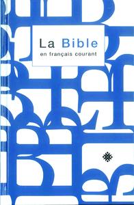 La Bible en français courant avec notes, sans les livres deutérocanoniques