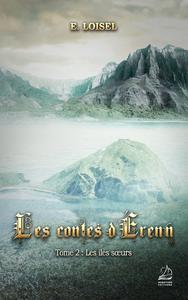 Les contes d'Erenn - Tome 2 : Les îles soeurs