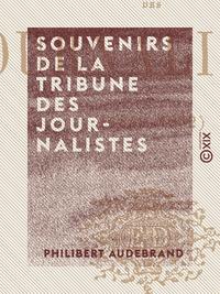 Souvenirs de la tribune des journalistes, 1848-1852