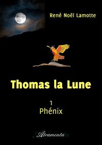Thomas la Lune, Livre I : Phénix